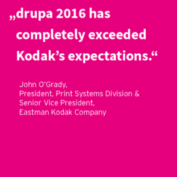 """drupa 2016 has completely exceeded Kodak's expectations."""